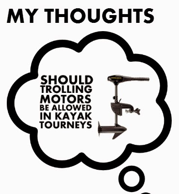 My Thoughts:Trolling Motors in Kayak Tourneys