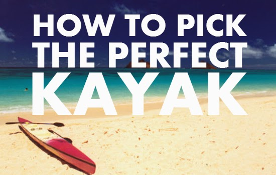 How to Pick the Perfect Kayak