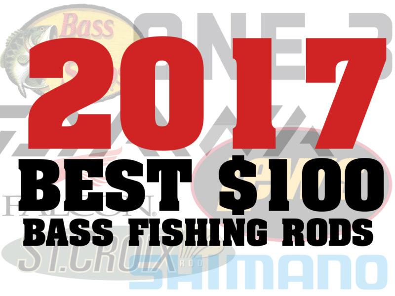 2017 Best $100 Bass Fishing Rods